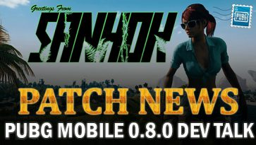 PUBG Mobile: 0.8.0 Dev Talk