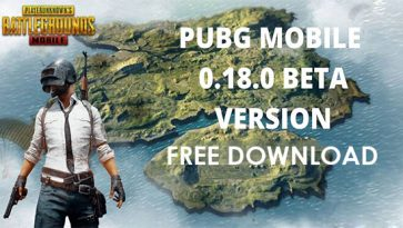 Best Way To Download And Play PUBG Mobile 0.18.0 Beta